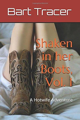 Shaken in her Boots, Vol. 1: A Hotwife Adventure