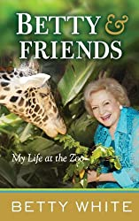 Betty & Friends: My Life at the Zoo (Thorndike Press Large Print Nonfiction Series)