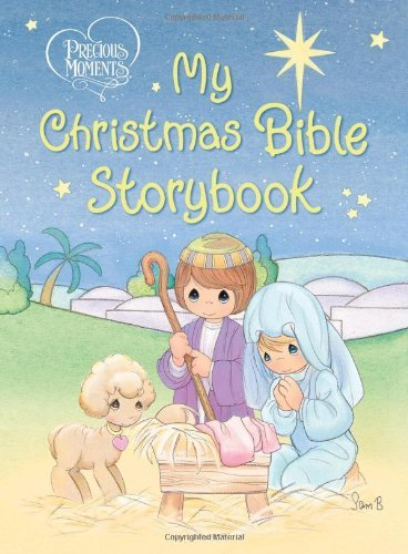 By Thomas Nelson Precious Moments: My Christmas Bible Storybook (Precious Moments (Thomas Nelson)) (Brdbk) [Board book]