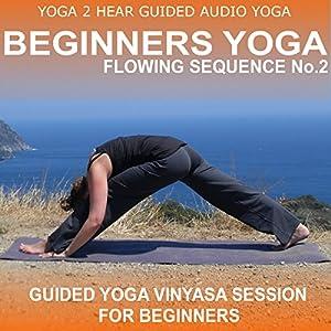 Beginners Yoga Flowing Sequence No.2. Speech