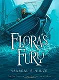 Flora's Fury, Ysabeau S. Wilce, 015205409X