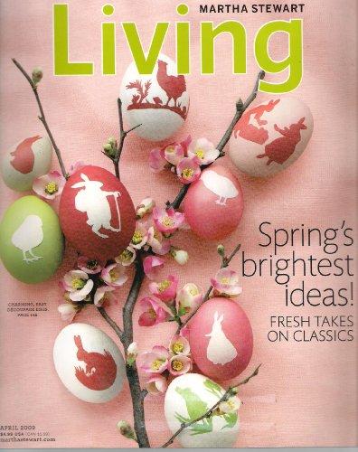 (Martha Stewart Living Magazine April 2009 - Spring's Brightest Ideas!)
