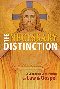 The Necessary Distinction: A Continuing Conversation on Law and Gospel by [Various, Authors]