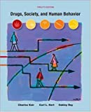 Drugs, Society, and Human Behavior, Carl L. Hart and Charles J. Ksir, 0073529613