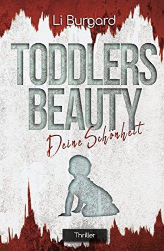 Deine Schönheit: Toddlers Beauty (Phoebe-Cott-Reihe, Band 1)