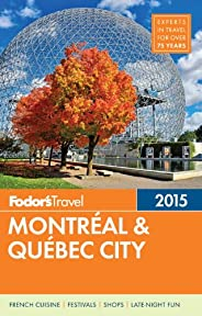 Fodor's Montreal & Quebec City 2015 (Full-color Trave