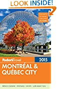 #10: Fodor's Montreal & Quebec City 2015 (Full-color Travel Guide)