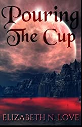 Pouring the Cup (Stormflies) (Volume 1)