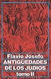 Antiguedades De Los Judios, Tomo II / Jewish Antiques, Volume II (Spanish Edition)