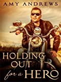 [Holding Out for a Hero] [Author: Andrews, Amy] [August, 2014]
