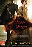 The Tudor Secret: A Novel (The Elizabeth I Spymaster Chronicles Book 1)
