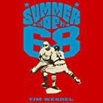 Summer of '68: The Season That Changed Baseball - and America - Forever   Tim Wendel