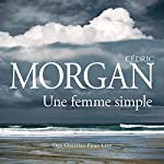 Une femme simple | Cédric Morgan