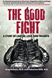 The Good Fight, Greg Holmes and Katherine Roth, 0615903568