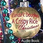 A Crispy Rice Christmas | Conda V. Douglas