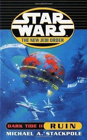 Dark Tide II: Ruin (Star Wars: The New Jedi Order) by Stackpole, Michael A (2000) Paperback (Dark Tide Ii)