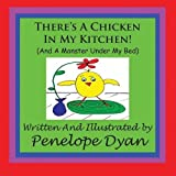 img - for There's A Chicken In My Kitchen! (And A Monster Under My Bed) book / textbook / text book