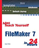 Filemaker 7 in 24 Hours, Jesse Feiler, 0672325780