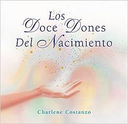 Los Doce Dones del Nacimiento (Spanish Edition): Charlene Costanzo ...