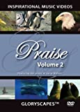 Praise 2 - GloryScapes DVD (Glory Scapes) Inspirational Music Video (instrumental) - Christian Hymns Music & Nature Video Scenes
