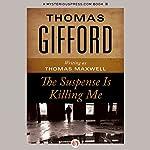 The Suspense Is Killing Me | Thomas Gifford