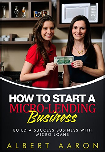 Amazon how to start a micro lending business build a success how to start a micro lending business build a success business with micro loan fandeluxe Gallery