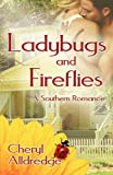 Ladybugs and Fireflies, Cheryl Alldedge, 0983396043