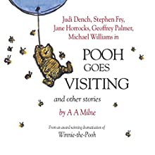 Winnie the Pooh: Pooh Goes Visiting (Dramatised) Performance by A. A. Milne Narrated by Stephen Fry, Jane Horrocks, Geoffrey Palmer, Judi Dench, Finty Williams, Robert Daws, Michael Wiliams