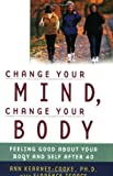Change Your Mind, Change Your Body, Ann Kearney-Cooke and Florence Isaacs, 0743439759