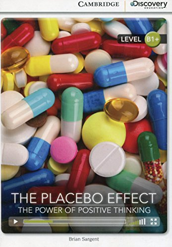 The Placebo Effect: The Power of Positive Thinking Intermediate Book with Online Access (Cambridge Discovery Interactive -