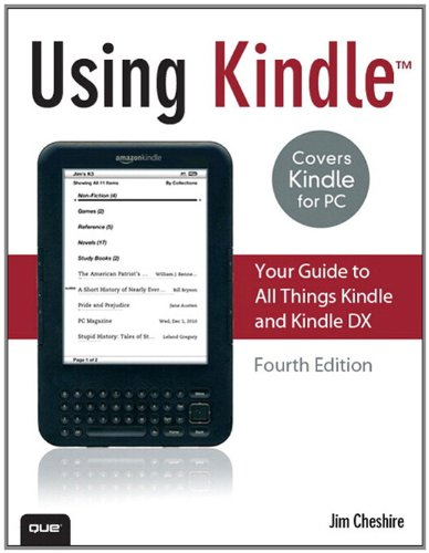 [PDF] Using Kindle: Your Guide to All Things Kindle and Kindle DX, 4th Edition Free Download | Publisher : Que | Category : Computers & Internet | ISBN 10 : B004LB5J3C | ISBN 13 : 0789741105