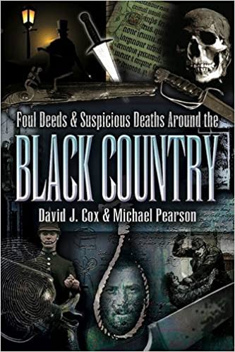 Foul Deeds and Suspicious Deaths Around the Black Country