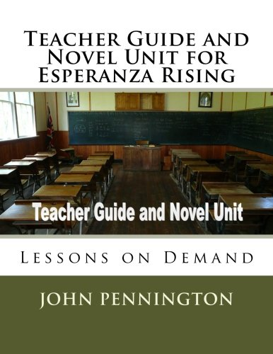 Teacher Guide and Novel Unit for Esperanza Rising: Lessons on Demand