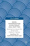 img - for Naval Modernisation in Southeast Asia, Part Two: Submarine Issues for Small and Medium Navies book / textbook / text book