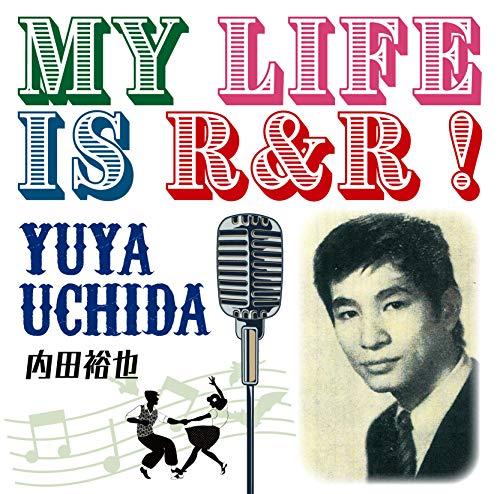 内田裕也 / MY LIFE IS R&R!