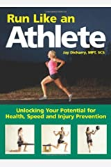 Run Like an Athlete: Unlocking Your Potential for Health, Speed and Injury Prevention by Jay Dicharry (2013-06-30) Paperback