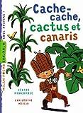 """Afficher """"Cache-cache, cactus et canaris"""""""