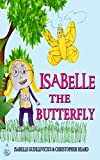 Isabelle, the Butterfly: (Authors Autographs Included)
