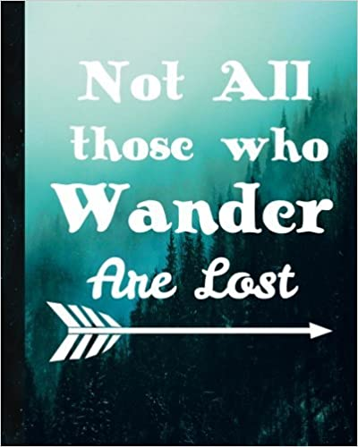 Not All Those Who Wander Are Lost: 8″x10″ Lined Travel Journal – LOTR