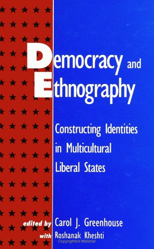 Democracy and Ethnography: Constructing Identities in Multicultural Liberal States (SUNY series in National Identities)
