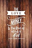 1 Timothy 6:10 The love of money is the root of all kinds of evil: Bible Verse Quote Cover Composition Notebook Portable