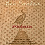 Phenix by Les Poules