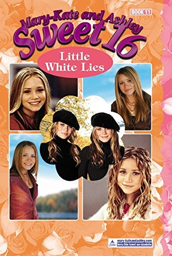 Download Mary-Kate & Ashley Sweet 16 #11: Little White Lies (MARY-KATE AND ASHLEY SWEET 16) ebook