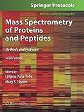 Mass Spectrometry of Proteins and Peptides : Methods and Protocols, Second Edition, Lipton, Mary S. and Pasa-Tolic, Ljiljana, 1627037969