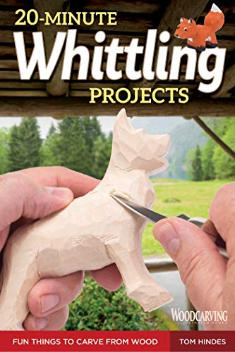20-Minute Whittling Projects: Fun Things to Carve from Wood (Fox Chapel Publishing) Step-by-Step Instructions & Photos to Whittle Expressive Figures; Wizards, Gargoyles, Dogs, & More for Gift-Giving