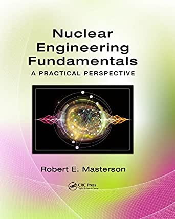 Nuclear engineering fundamentals a practical perspective 1 robert nuclear engineering fundamentals a practical perspective 1st edition kindle edition fandeluxe Choice Image