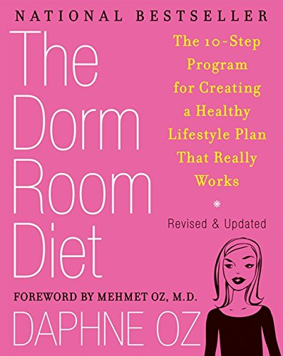 The Dorm Room Diet: The 10-Step Program for Creating a Healthy Lifestyle Plan That Really Works ebook