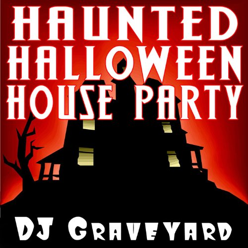 Haunted halloween party song 5 by dj graveyard on amazon for Classic house party songs