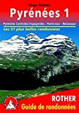 Pyrénées 1 - Pyrénées Centrales Espagnoles : Panticosa - Benasque. Les 50 plus belles randonnées