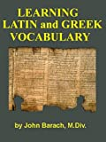 Learning Latin and Greek Vocabulary